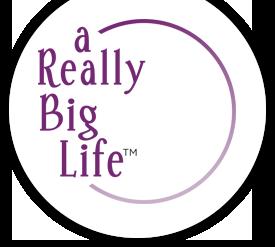 A Really Big Life